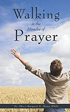 Walking in the Miracles of Prayer