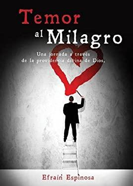 Temor Al Milagro (Spanish Edition)