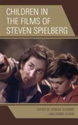 Children in the Films of Steven Spielberg (Children and Youth in Popular Culture)