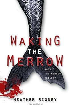 Waking The Merrow (The Merrow Trilogy) (Volume 1)