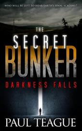 The Secret Bunker: Part One: Darkness Falls (Volume 1) 23607882
