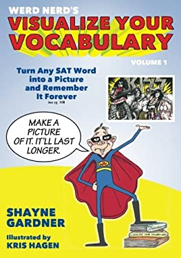 Visualize Your Vocabulary: Turn Any SAT Word into a Picture and Remember It Forever (Volume 1)