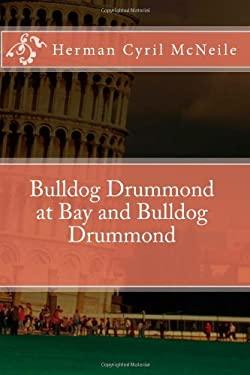 Bulldog Drummond at Bay and Bulldog Drummond