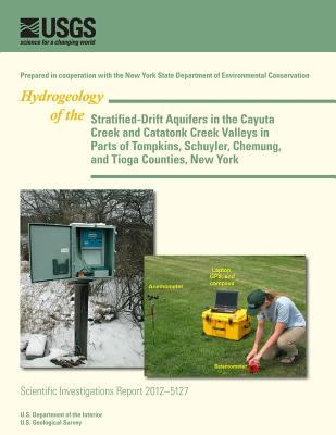 Stratified-Drift Aquifers in the Cayuta Creek and Catatonk Creek Valleys in Parts of Tompkins, Schuyler, Chemung, and Tioga Counties, New York