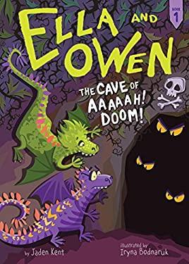 #1: The Cave of Aaaaah! Doom! (Ella and Owen)