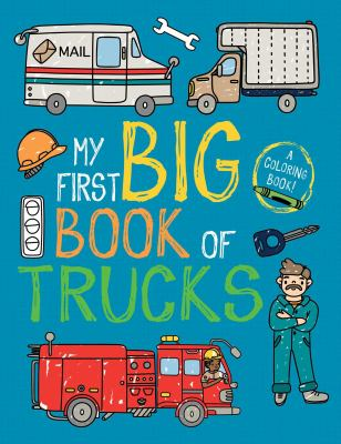 My First Big Book of Trucks (My First Big Book of Coloring)