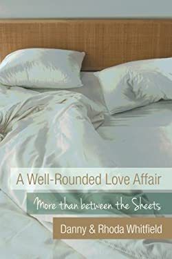 A Well-Rounded Love Affair: More Than Between the Sheets