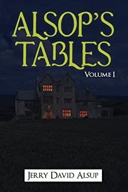 Alsop's Tables: Volume I: (Alsop, Alsup, Alsip, Allsop, Alsep, Allsup, Alsopp, Allsopp, Alsept, etc.)