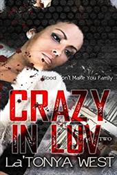 Crazy In Luv 2: Blood Don't Make You Family 22158057