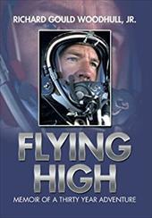 Flying High: Memoir of a Thirty Year Adventure 21210511