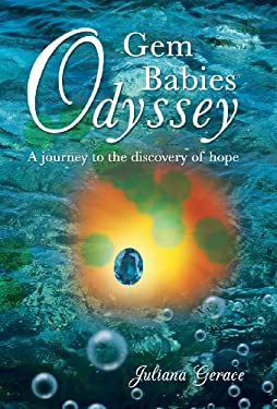 Gem Babies Odyssey: A Journey to the Discovery of Hope