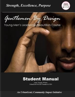 Gentleman By Design Young Men's Beautillion/Leadership Course: Student Manual