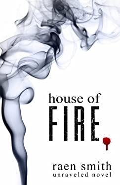House of Fire (Unraveled) (Volume 2)