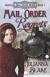 Mail Order Regrets: Montana Mail Order Brides Book 1 22240246