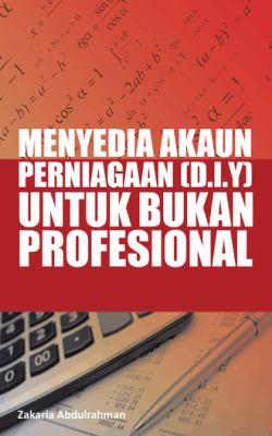 Menyedia Akaun Perniagaan (D.I.Y) Untuk Bukan Profesional 9781490701714