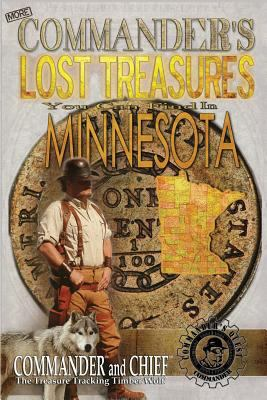 More Commander's Lost Treasures You Can Find In Minnesota: Follow the Clues and Find Your Fortunes! (Volume 2)