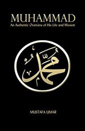 Muhammad: An Authentic Overview of His Life and Mission 21285648