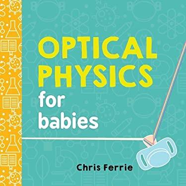 Optical Physics for Babies (Baby University)