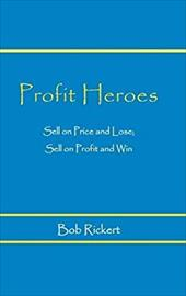 Profit Heroes: Sell on Price and Lose; Sell on Profit and Win 21605179