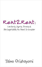 Rent2rent: Landlords, Agents, Tenants & the Legal Skills You Need to Consider 21156893