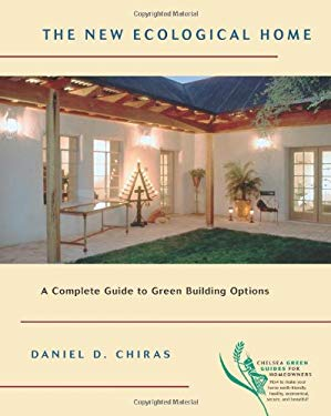 The_New_Ecological_Home_A_Complete_Guide_to_Green_Building_Options_Chelsea_Green_Guides_for_Homeowners