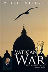 The Vatican at War: From Blackfriars Bridge to Buenos Aires 21210006