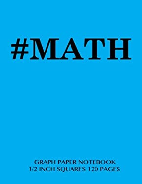 #MATH Graph Paper Notebook 1/2 inch squares 120 pages: Notebook perfect for school Math with light blue cover, 8.5 x 11 graph paper with 1/2 inch ...