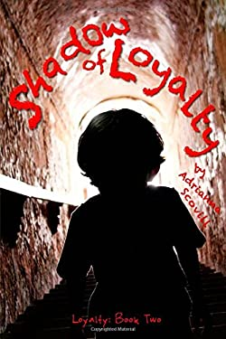 Shadow of Loyalty: Loyalty: Book Two (Volume 2)