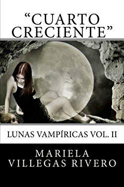 """""""Cuarto Creciente"""": Lunas Vampricas Vol. II (Volume 2) (Spanish Edition)"""