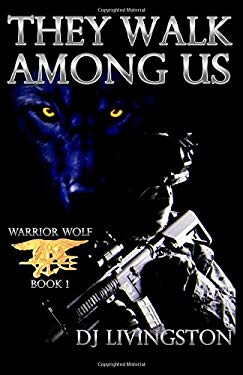 Warrior Wolf: They Walk Among Us (Volume 1)