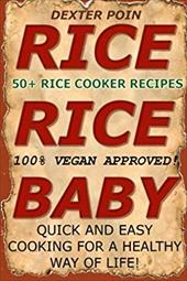 Rice Cooker Recipes: 50+ Rice Cooker Recipes - Quick & Easy for a Healthy Way of Life (Slow cooker recipes - rice cooker - recipes 23046689