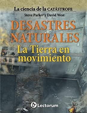 Desastres naturales. La Tierra en movimiento (La ciencia de la catastrofe) (Volume 4) (Spanish Edition)
