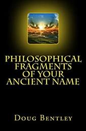 Philosophical Fragments Of Your Ancient Name 22707753