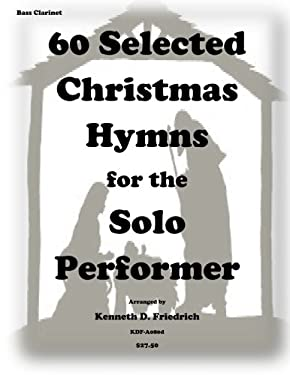 60 Selected Christmas Hymns for the Solo Performer-bass clarinet version