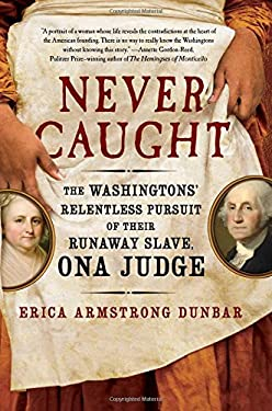 ISBN 9781501126390 product image for Never Caught: The Washingtons' Relentless Pursuit of Their Runaway Slave, Ona Ju | upcitemdb.com