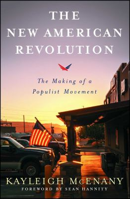 The New American Revolution: The Making of a Populist Movement