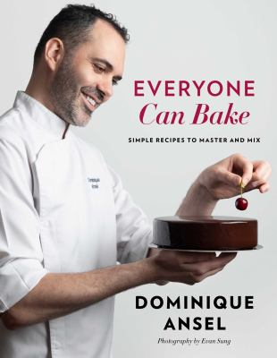 Everyone Can Bake: Simple Recipes to Master and Mix as book, audiobook or ebook.