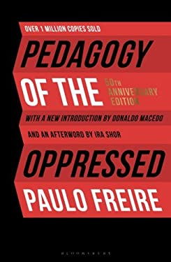 Pedagogy of the Oppressed: 50th Anniversary Edition - 4th Edition