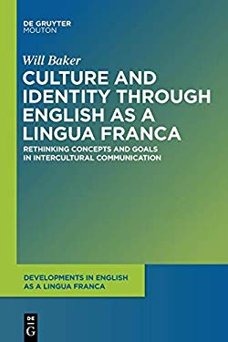 Culture and Identity Through English As a Lingua Franca: Rethinking Concepts and Goals in Intercultural Communication (Developments in English As a ..