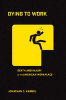 Dying to Work: Death and Injury in the American Workplace
