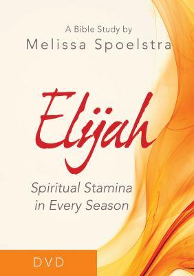 Elijah - Women's Bible Study DVD: Spiritual Stamina in Every Season