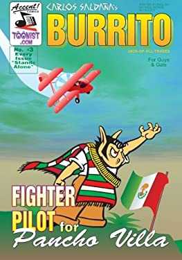 Burrito 3: Fighter Pilot For Pancho Villa (Burrito jack of all trades) (Volume 3)