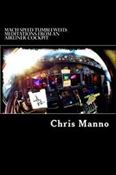 Mach Speed Tumbleweed: Meditations from an Airliner Cockpit -  Manno, Chris L.