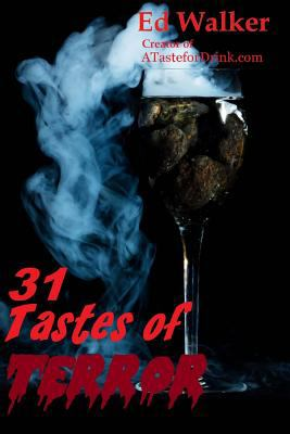 31 Tastes of Terror : Cocktails and Terrifying Tales to Count down to Halloween