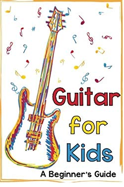 Guitar for Kids: A Beginner's Guide