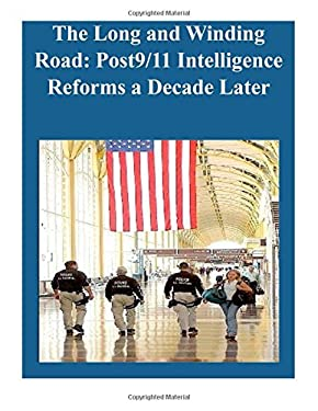 The Long and Winding Road: Post9/11 Intelligence Reforms a Decade Later