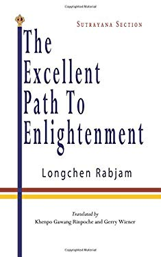The Excellent Path to Enlightenment - Sutrayana (Volume 1)