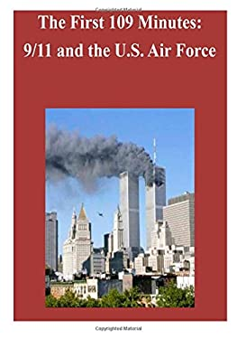 The First 109 Minutes: 9/11 and the U.S. Air Force