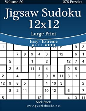 Jigsaw Sudoku 12x12 Large Print - Easy to Extreme - Volume 20 - 276 Puzzles