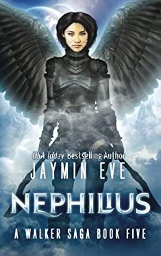 Nephilius (A Walker Saga) (Volume 5)
